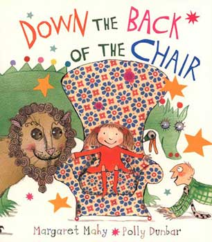 Cover Page of the book, Down the Back of the Chair by Margaret Mahy and Polly Dunbar