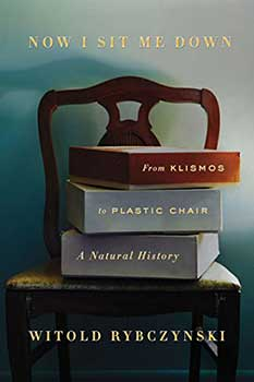 Cover Page of the book, Now I Sit Me Down: From Klismos to Plastic Chair: A Natural History, featuring three books laid flat on a chair in a blue room