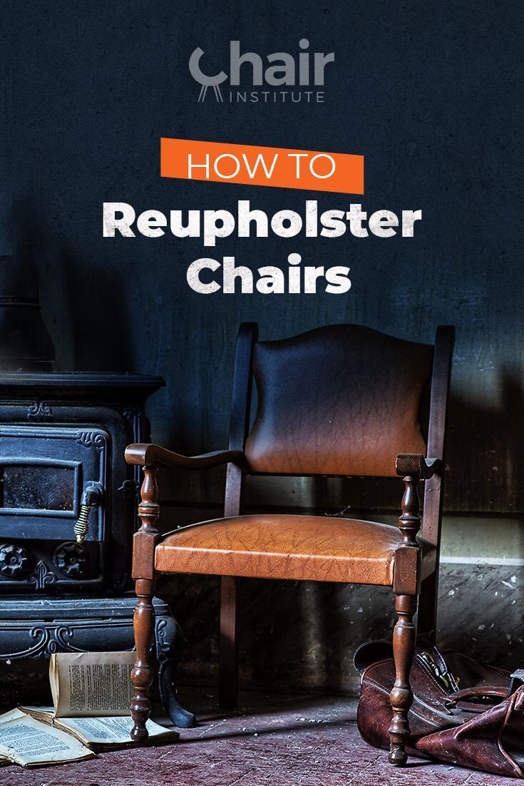 How to Reupholster Chairs